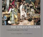 The Italian Presepe: Cultural Landscapes of the Soul by Sarah Stanbury and Margot Balboni
