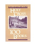 Holy Cross 100 Books by College of the Holy Cross