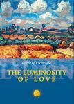 The Luminosity of Love by Predrag Cicovacki
