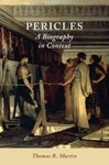 Pericles : A Biography in Context by Thomas R. Martin