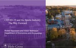 COVID-19 and the Sports Industry: The Way Forward by Robert Baumann; Victor A. Matheson; and Office of Alumni Relations, College of the Holy Cross